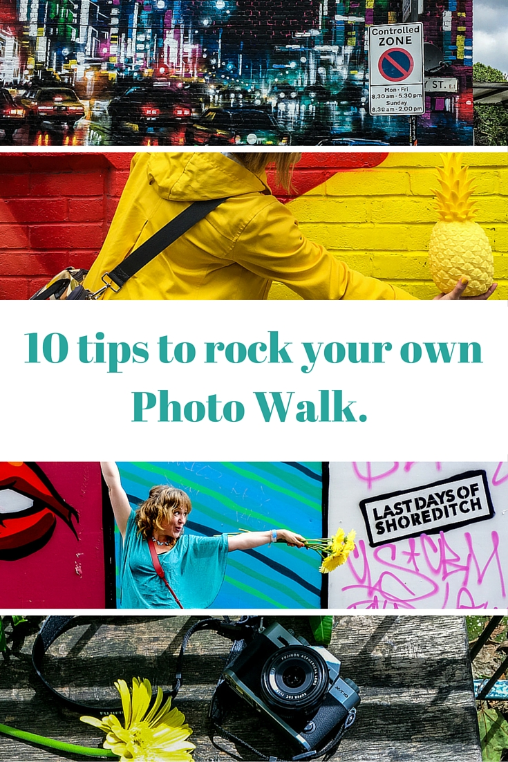 10 tips to rock your own Photo Walk. It's a great thing to do with friends, family or even with your other half. Plus, its free!